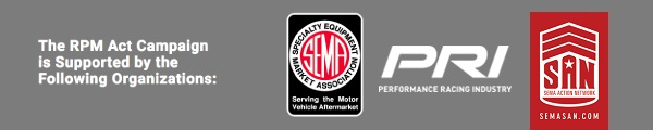 RPM Act Campaign is Supported by SEMA, PRI, and SAN.